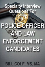 Police Officer and Law Enforcement Candiidate Interview Questions